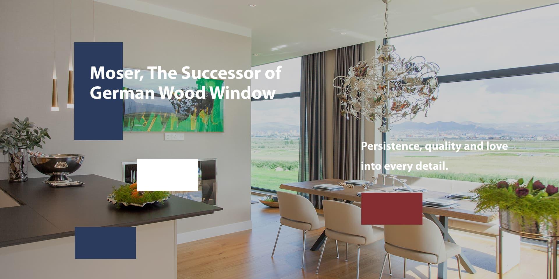 Moser, The Successor Of German Wood Window